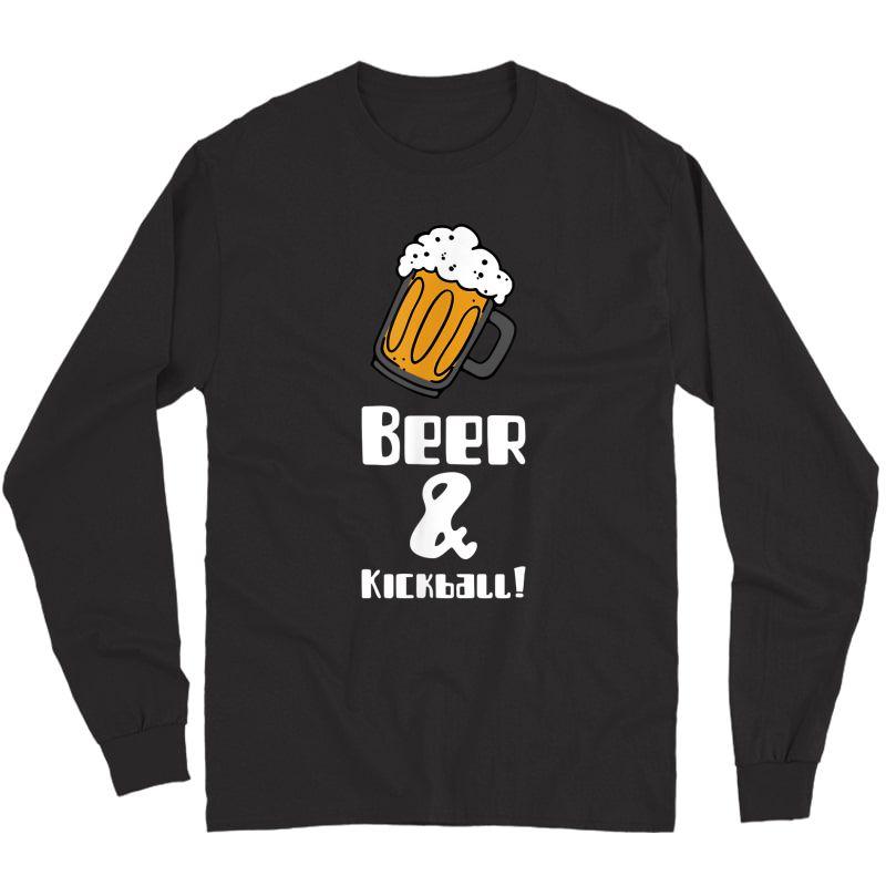 Kickball And Beer Funny T-shirt Long Sleeve T-shirt