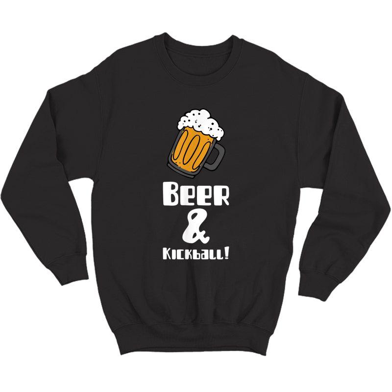 Kickball And Beer Funny T-shirt Crewneck Sweater