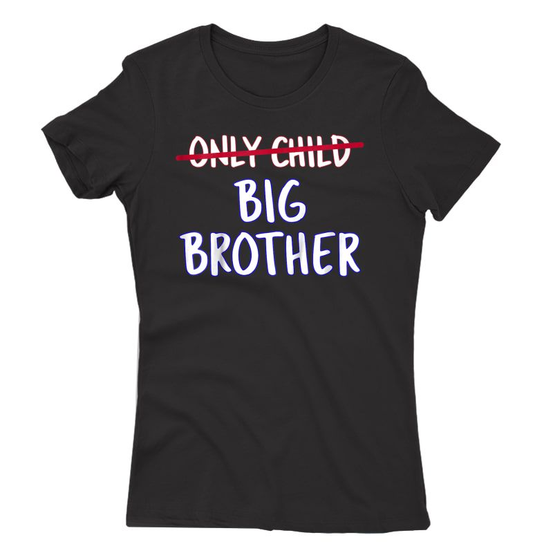 Big Brother (only Child Crossed Out) T-shirt