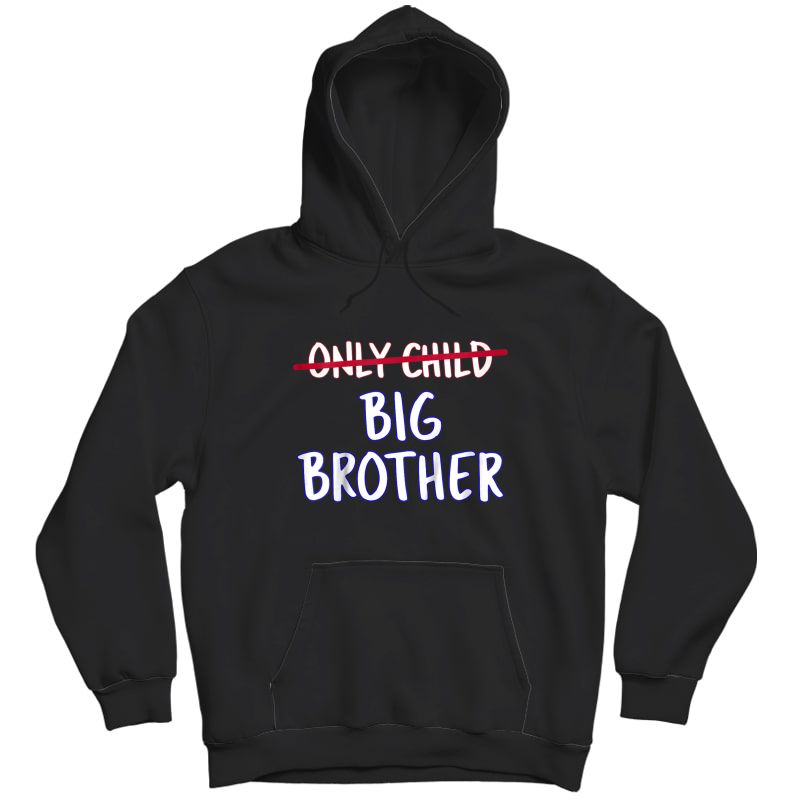 Big Brother (only Child Crossed Out) T-shirt Unisex Pullover Hoodie