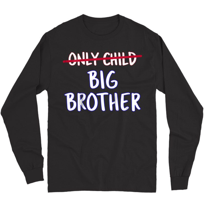 Big Brother (only Child Crossed Out) T-shirt Long Sleeve T-shirt
