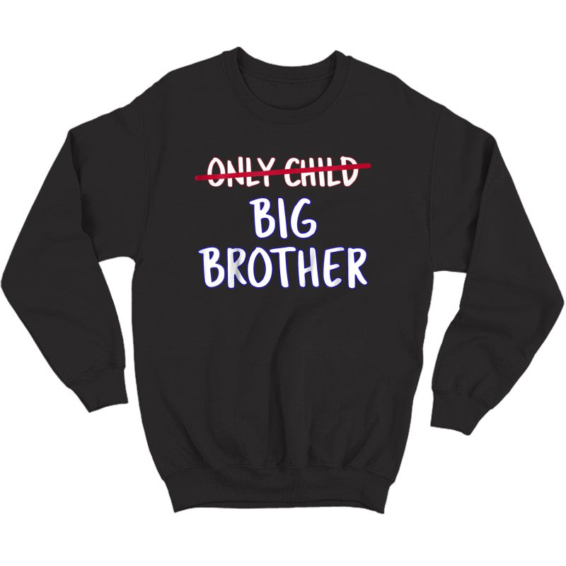 Big Brother (only Child Crossed Out) T-shirt Crewneck Sweater