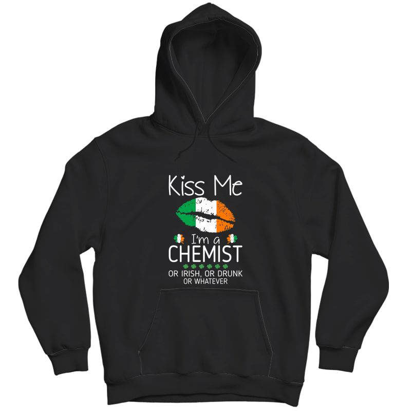 Kiss Me Chemist Irish Drunk St Patrick Gift Premium T-shirt Unisex Pullover Hoodie