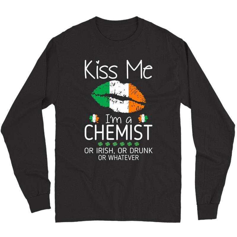 Kiss Me Chemist Irish Drunk St Patrick Gift Premium T-shirt Long Sleeve T-shirt
