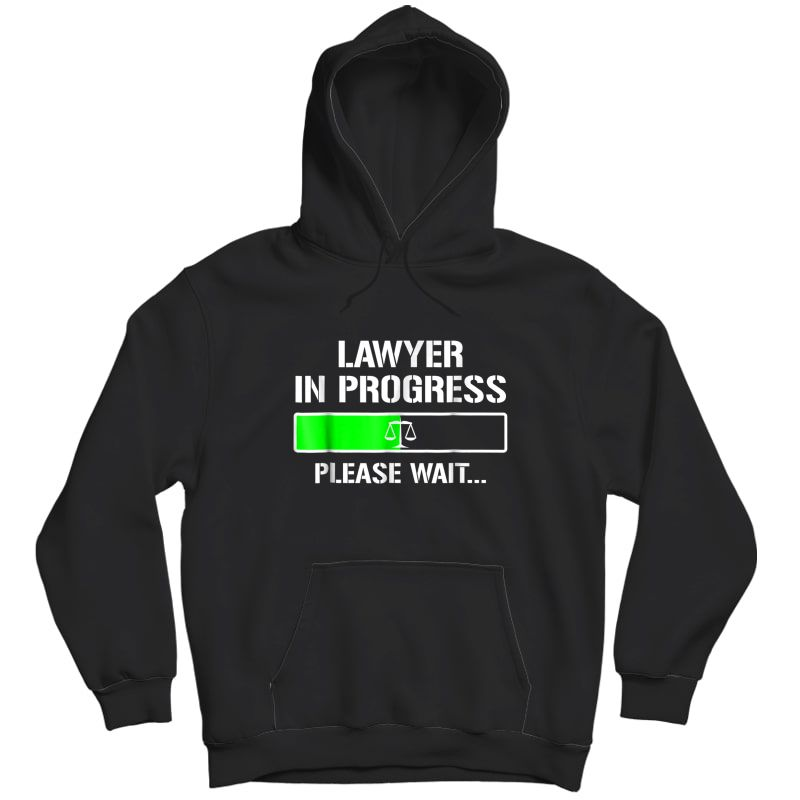 Lawyer In Progress T-shirt Funny Law School Student Tee Gift Unisex Pullover Hoodie
