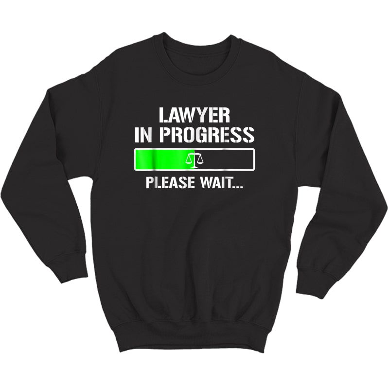 Lawyer In Progress T-shirt Funny Law School Student Tee Gift Crewneck Sweater