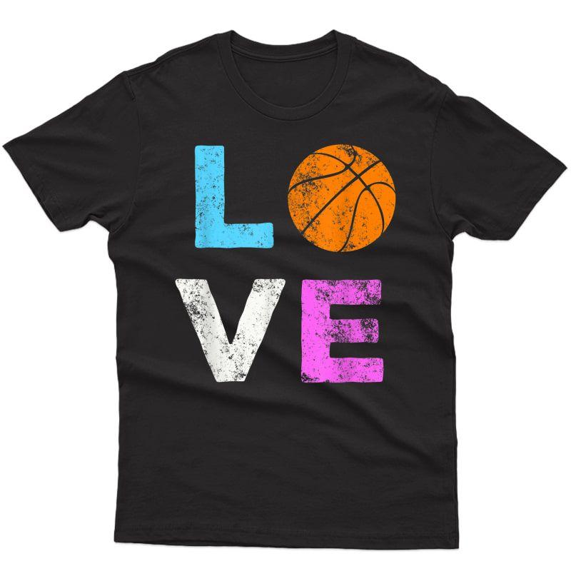 Love Basketball Team Fan Gift T-shirt