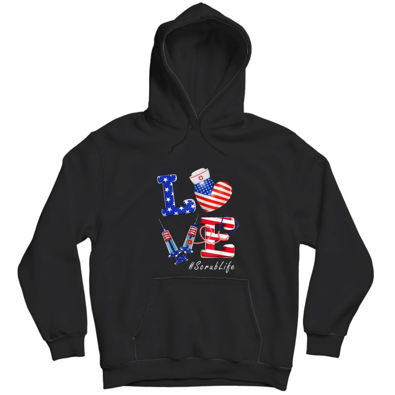 Love Scrub Life Nurse 4th Of July American Flag Patriotic T-shirt Unisex Pullover Hoodie