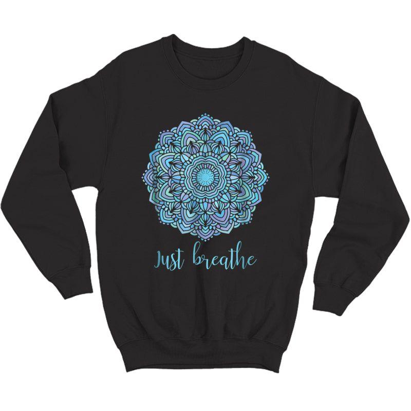 Mandala Just Breathe Yoga Meditation T-shirt Crewneck Sweater