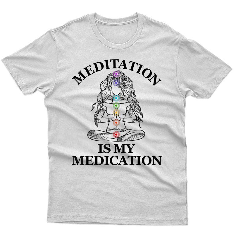 Meditation Is My Medication Kundalini Yoga Chakra Spiritual T-shirt