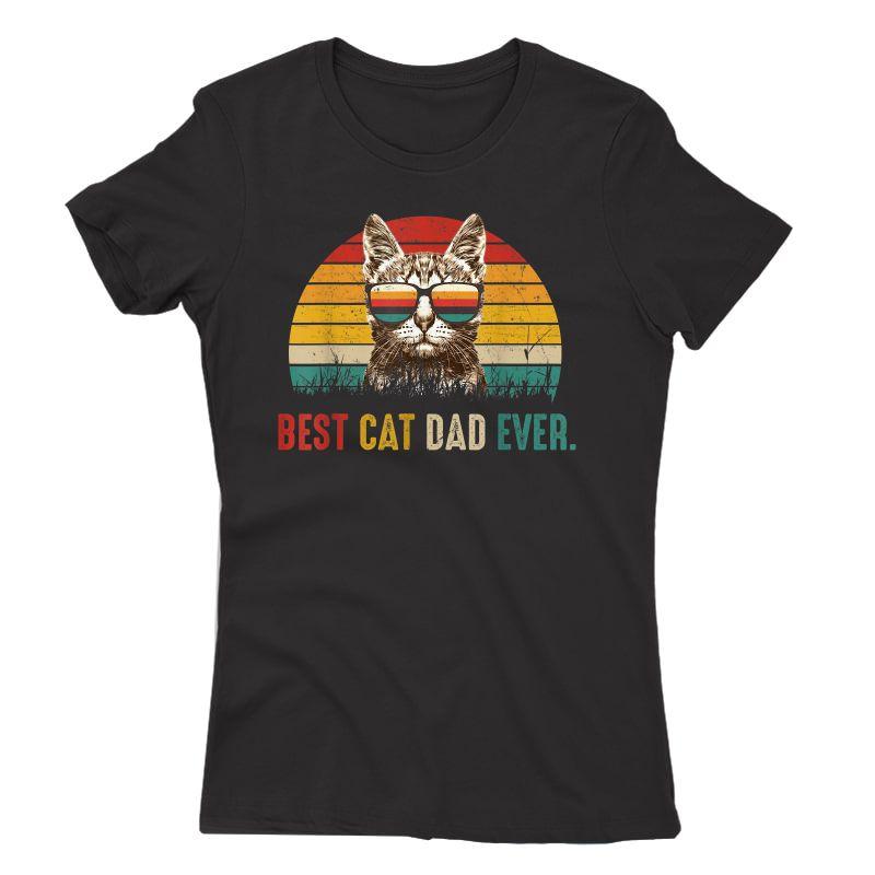 S Best Cat Dad Ever Funny Vintage Best Cat Dad Ever T-shirt