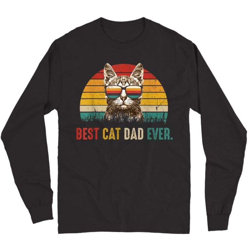 S Best Cat Dad Ever Funny Vintage Best Cat Dad Ever T-shirt Long Sleeve T-shirt