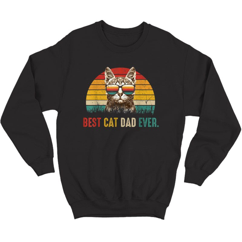 S Best Cat Dad Ever Funny Vintage Best Cat Dad Ever T-shirt Crewneck Sweater