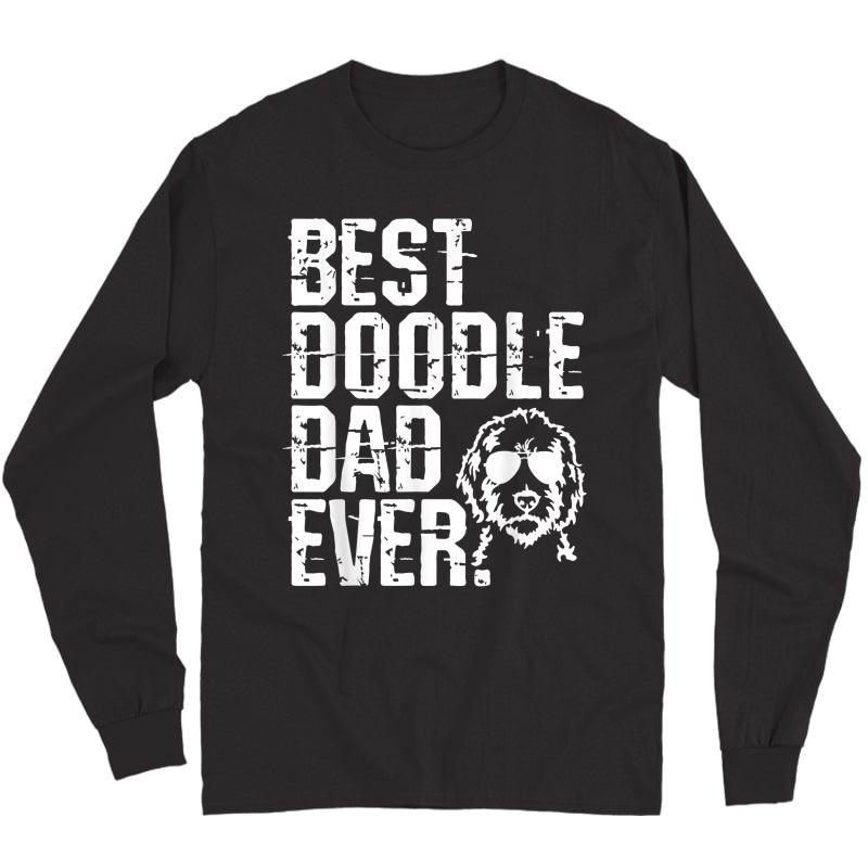 S Best Doodle Dad Ever T-shirt Golden Doodle Dog Shirt Gift Long Sleeve T-shirt