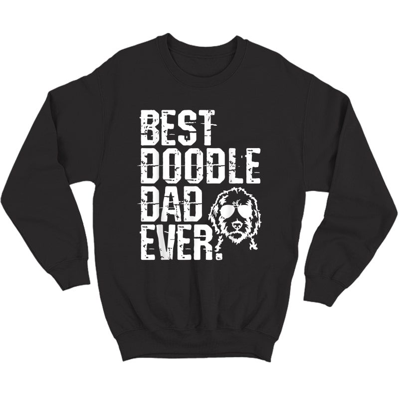 S Best Doodle Dad Ever T-shirt Golden Doodle Dog Shirt Gift Crewneck Sweater