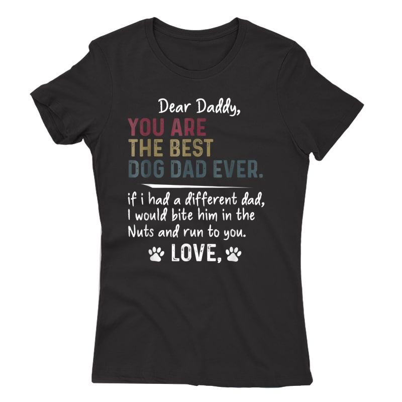 S Dear Daddy, You Are The Best Dog Dad Ever Father's Day T-shirt