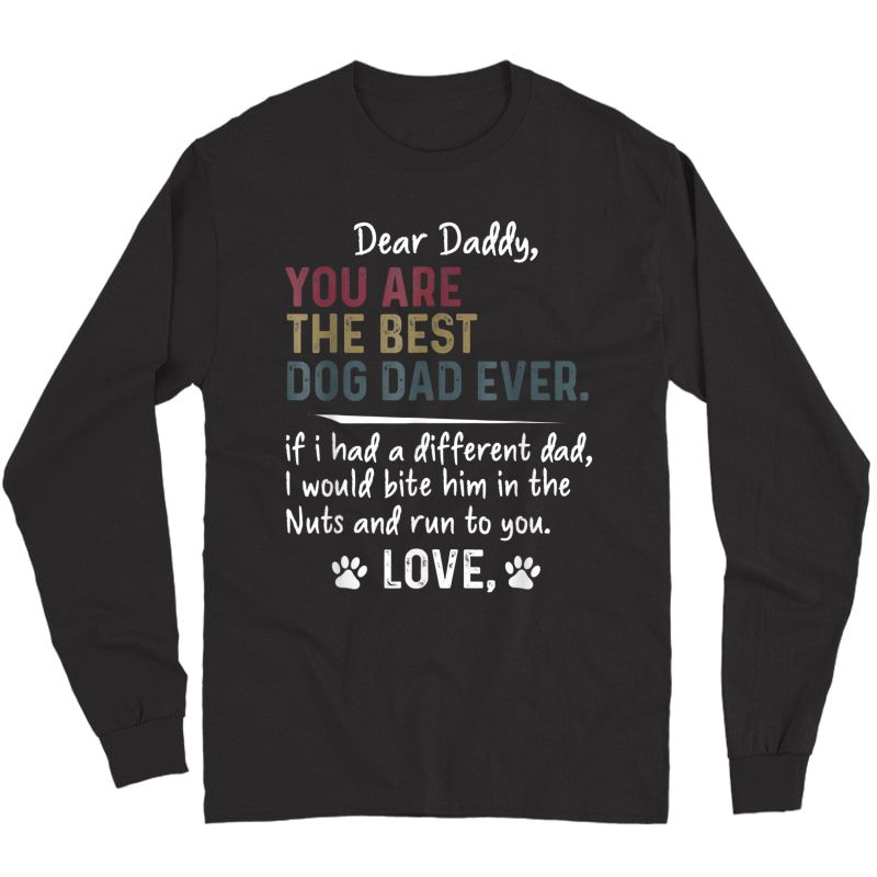 S Dear Daddy, You Are The Best Dog Dad Ever Father's Day T-shirt Long Sleeve T-shirt