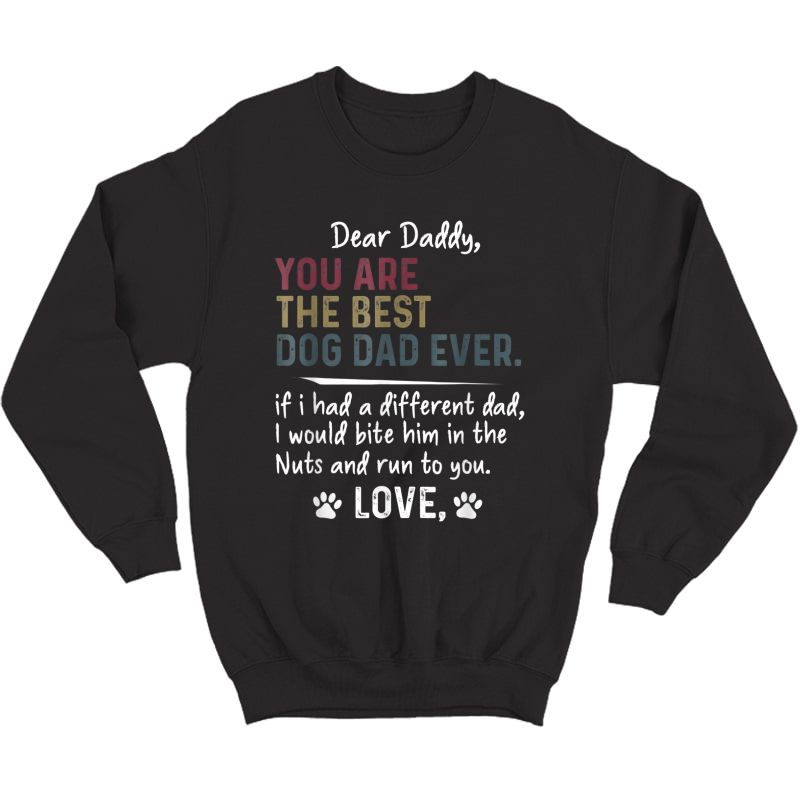 S Dear Daddy, You Are The Best Dog Dad Ever Father's Day T-shirt Crewneck Sweater