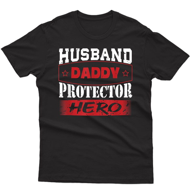 S Husband Daddy Protector Hero T-shirt Father's Day Gift T-shirt