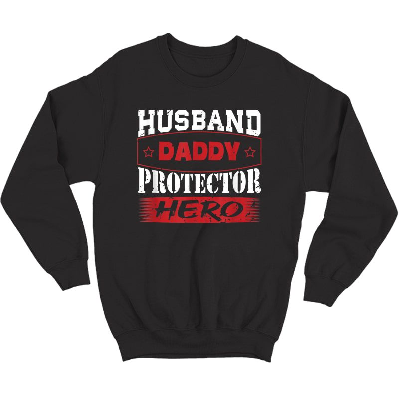 S Husband Daddy Protector Hero T-shirt Father's Day Gift T-shirt Crewneck Sweater