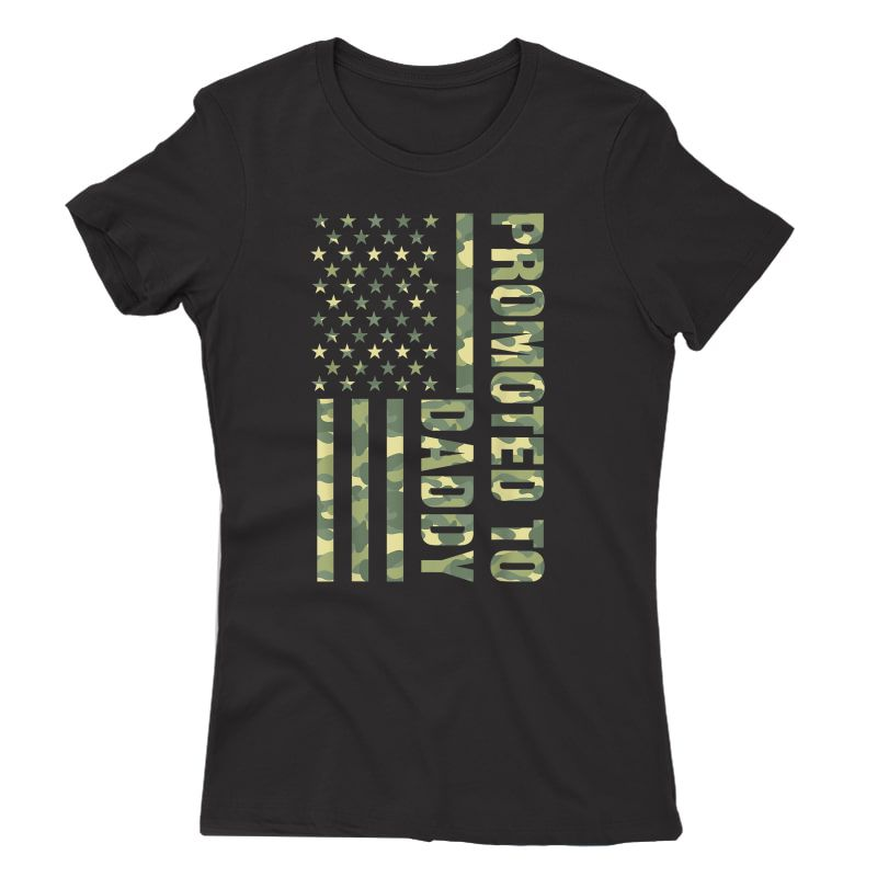 S Promoted To Daddy American Flag Camo T-shirt Fathers Day Tee T-shirt