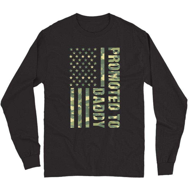 S Promoted To Daddy American Flag Camo T-shirt Fathers Day Tee T-shirt Long Sleeve T-shirt