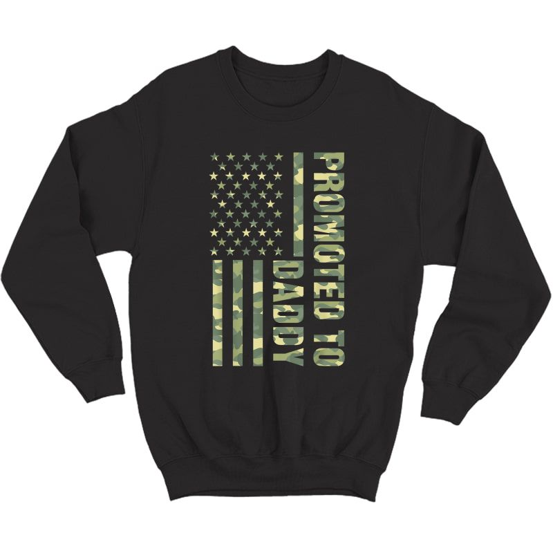 S Promoted To Daddy American Flag Camo T-shirt Fathers Day Tee T-shirt Crewneck Sweater