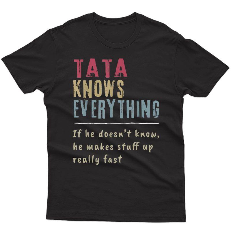 S Tata Know Everything - Grandpa Gift T-shirt