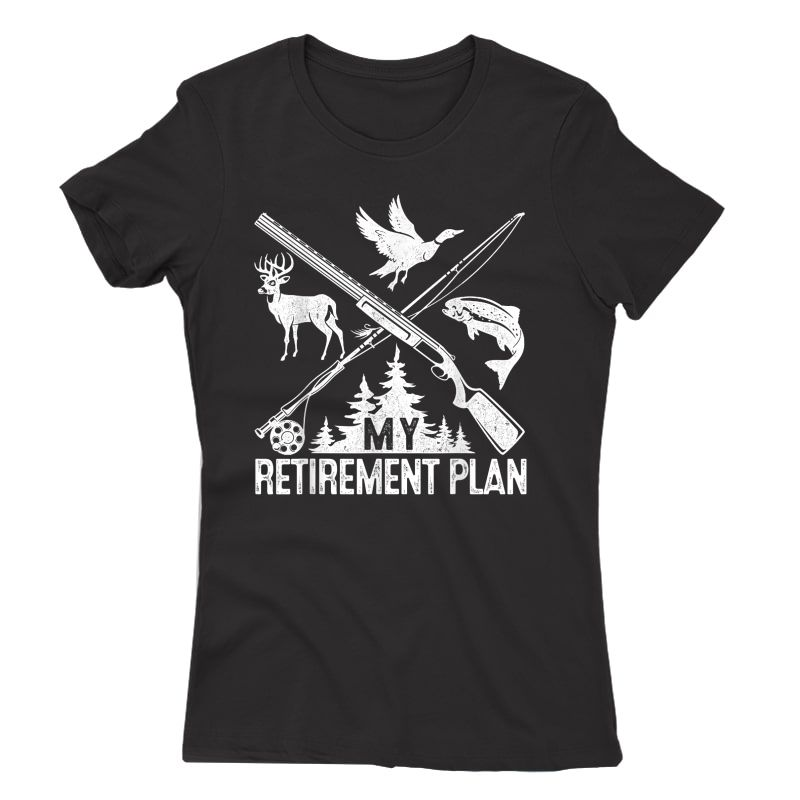 My Retiret Plan Hunting Fishing Hunter Grandfather Gift T-shirt
