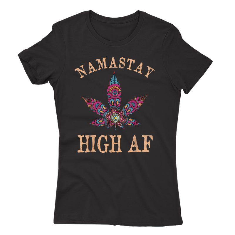 Namastay High Af Yoga Lover Namaste Weed Leaf Funny T-shirt