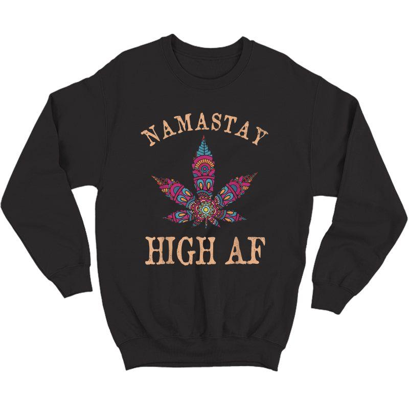 Namastay High Af Yoga Lover Namaste Weed Leaf Funny T-shirt Crewneck Sweater