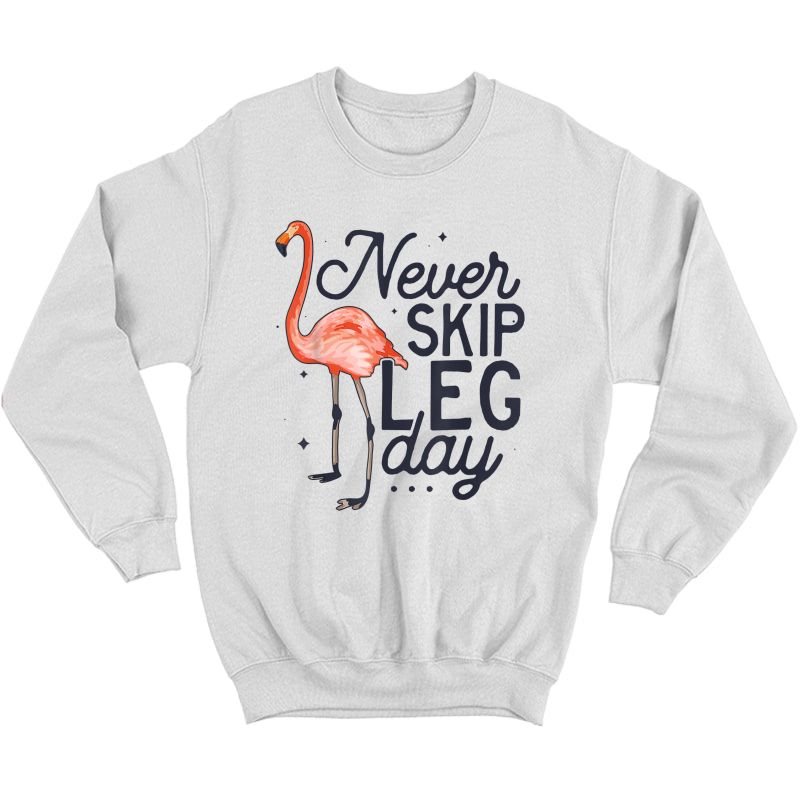 Never Skip Leg Day Funny Flamingo Gym Workout Gift T-shirt Crewneck Sweater