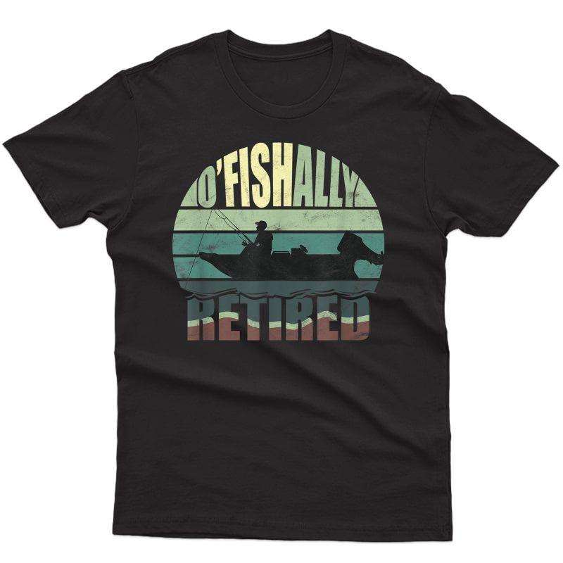 Oficially Retired Funny Fishing Gift For Retiret T-shirt