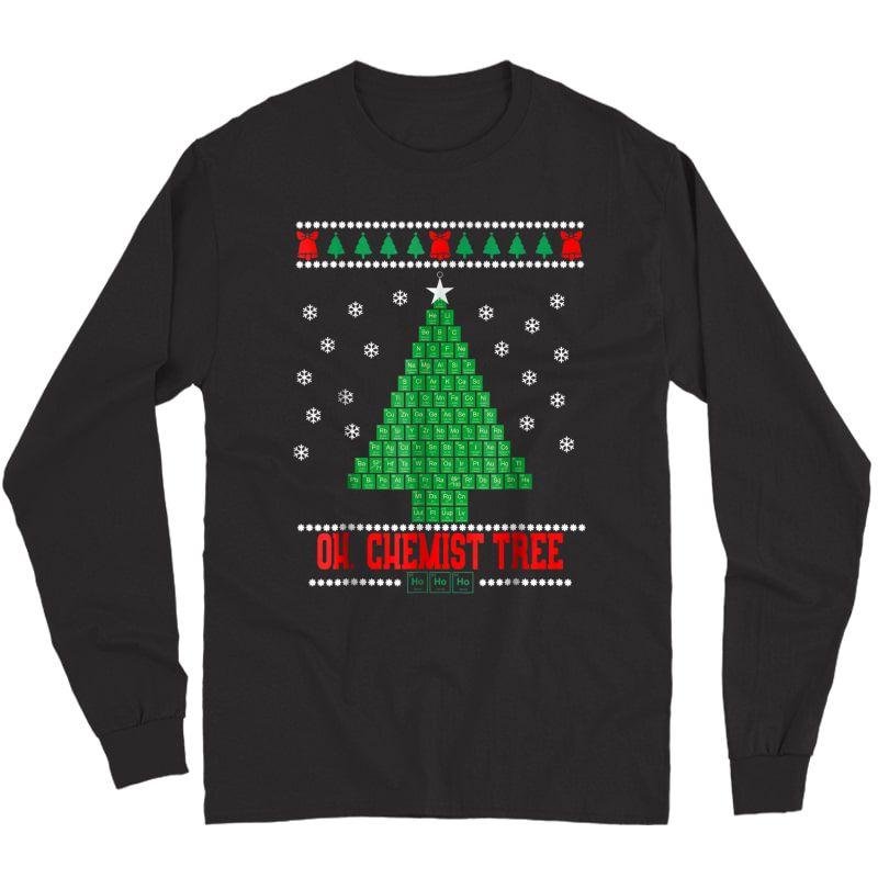 Oh Chemistry Tree Chemist Tree Ugly Christmas Sweater Shirt Long Sleeve T-shirt