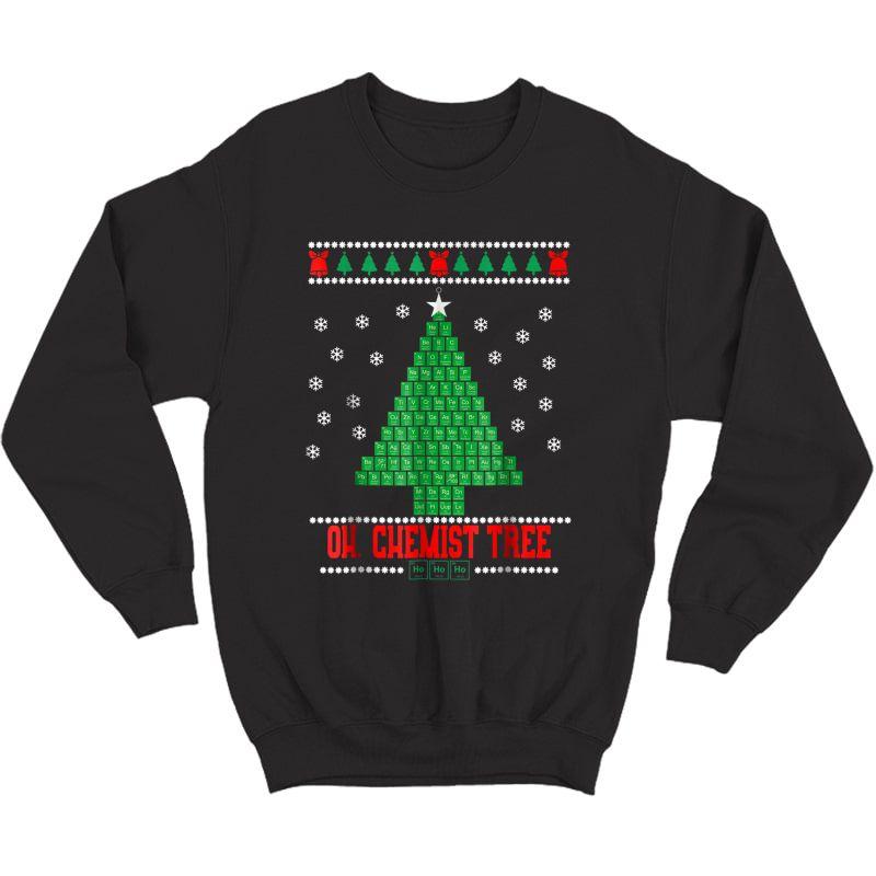 Oh Chemistry Tree Chemist Tree Ugly Christmas Sweater Shirt Crewneck Sweater