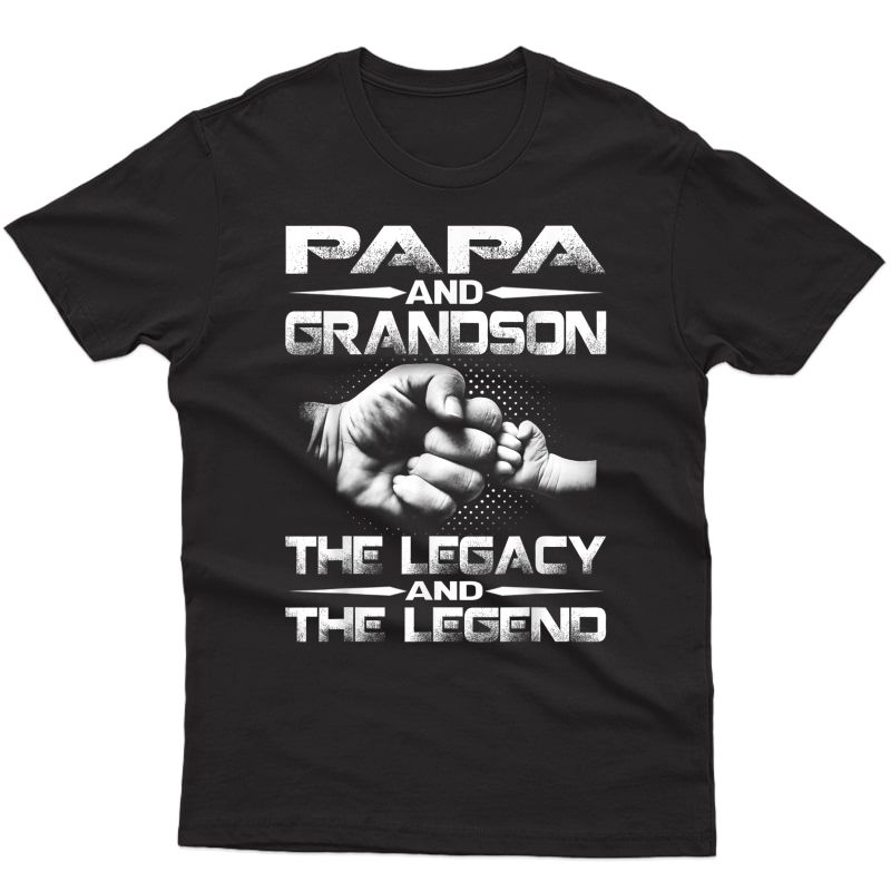 Papa And Grandson The Legend And The Legacy T-shirt
