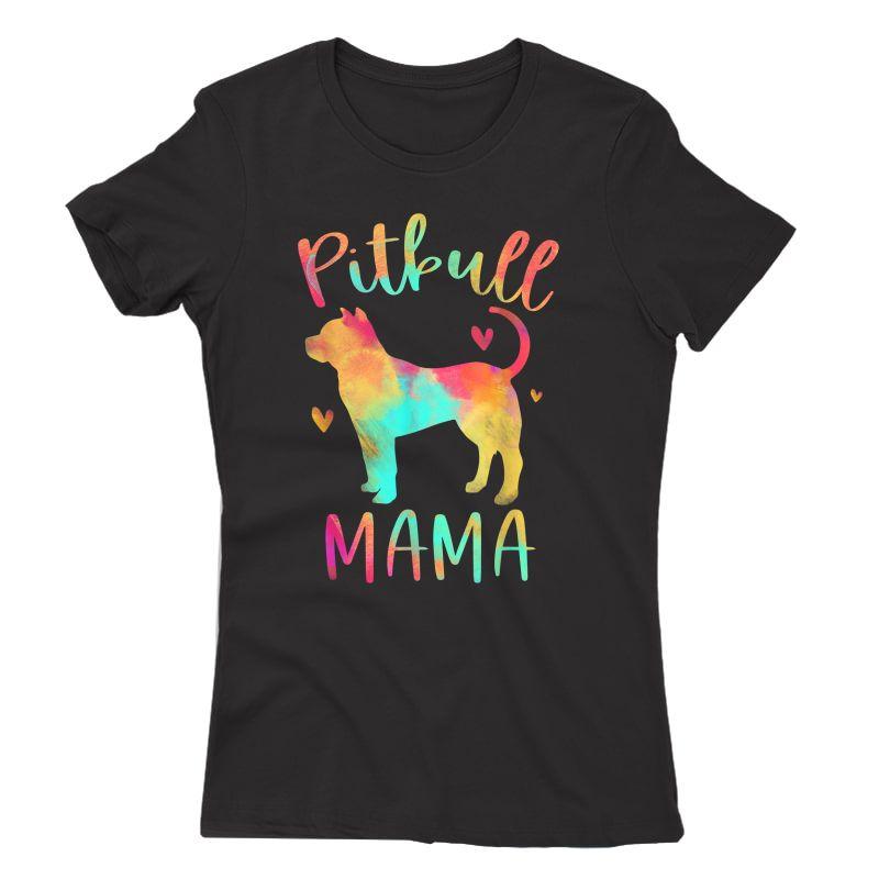 Pitbull Mama Colorful Pitbull Terrier Pittie Gifts Dog Mom T-shirt