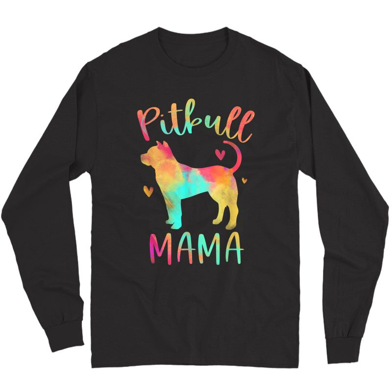 Pitbull Mama Colorful Pitbull Terrier Pittie Gifts Dog Mom T-shirt Long Sleeve T-shirt