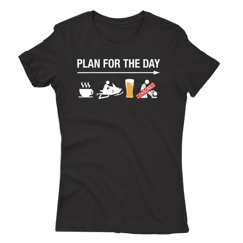 Plan For The Day Adult Humor Coffee Ride Beer Snowmobile T-shirt