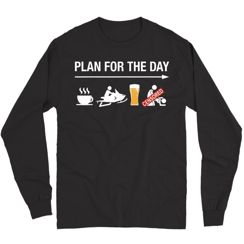 Plan For The Day Adult Humor Coffee Ride Beer Snowmobile T-shirt Long Sleeve T-shirt