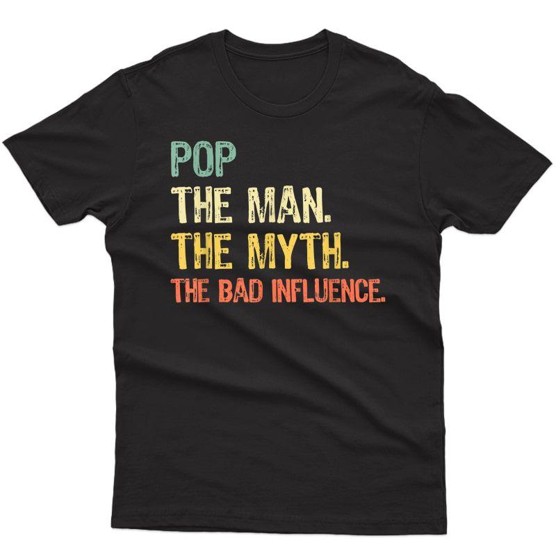 Pop The Man The Myth The Bad Influence Retro Gift Christmas T-shirt