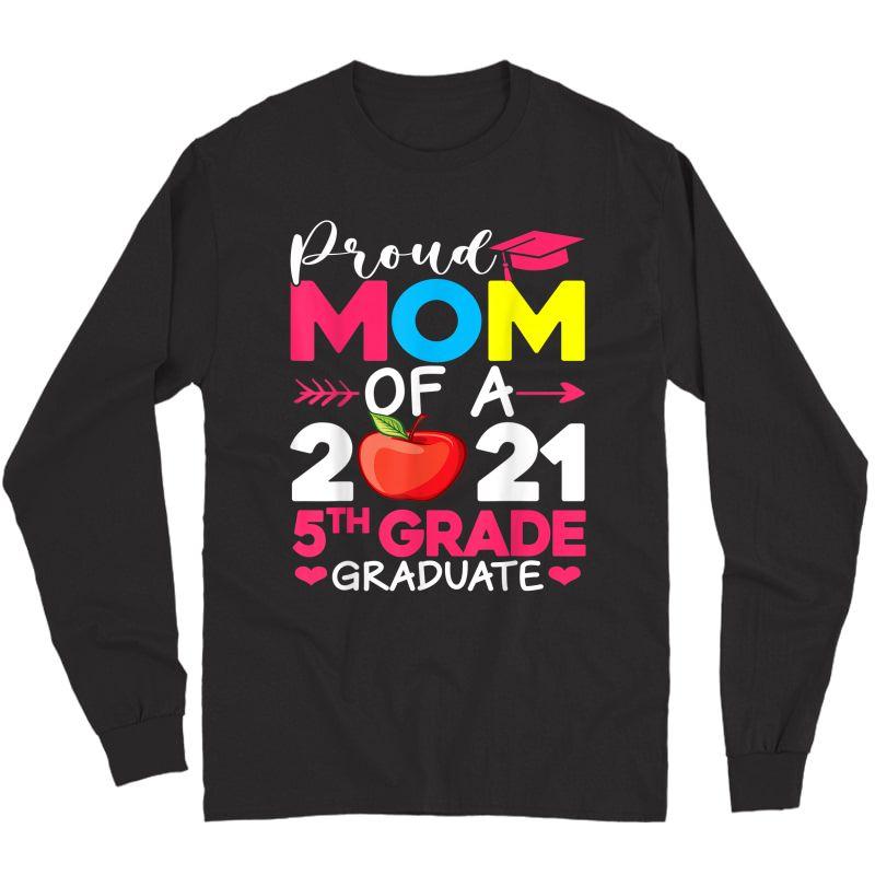 Proud Mom Of 2021 5th Grade Graduate Mother's Day Graduation T-shirt Long Sleeve T-shirt