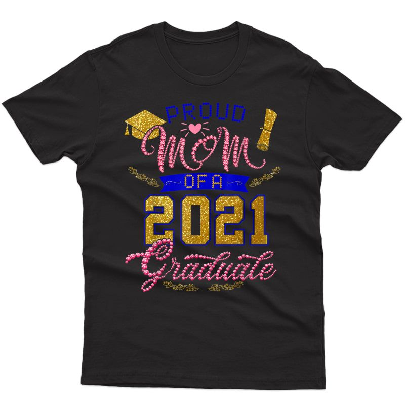 Proud Mom Of A 2021 Graduate Sunflower Graduation 2021 T-shirt