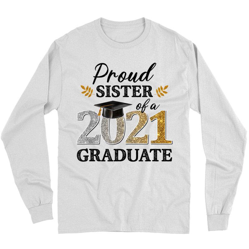 Proud Sister Of A 2021 Graduate Senior Graduation Grad T-shirt Long Sleeve T-shirt