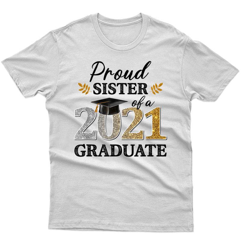 Proud Sister Of A 2021 Graduate Senior Graduation Grad T-shirt