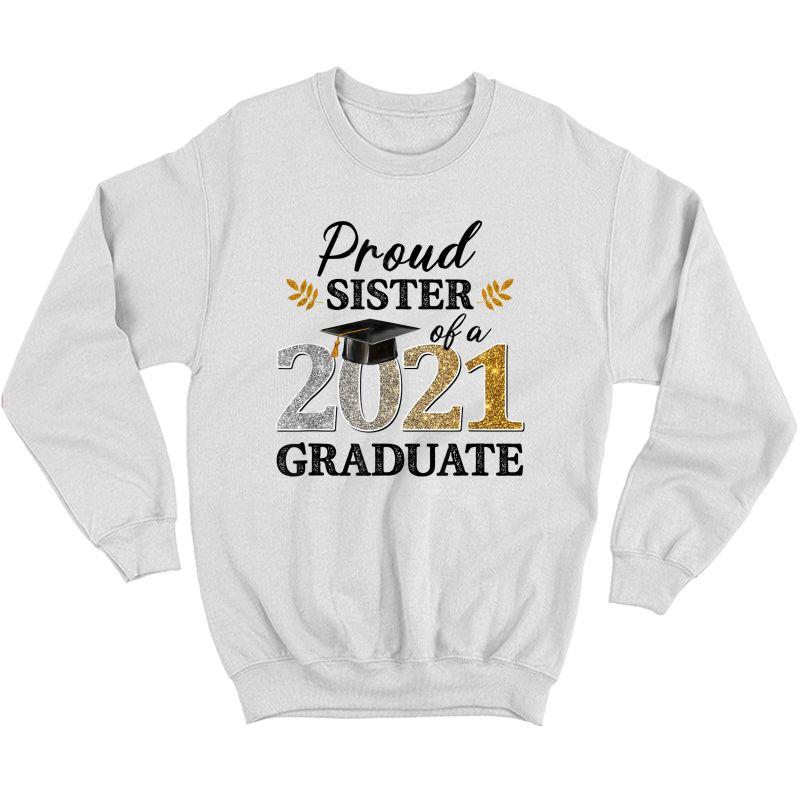 Proud Sister Of A 2021 Graduate Senior Graduation Grad T-shirt Crewneck Sweater