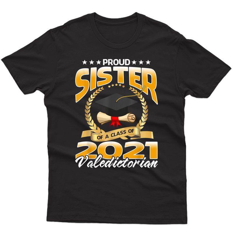 Proud Sister Of A Class Of 2021 Valedictorian T-shirt
