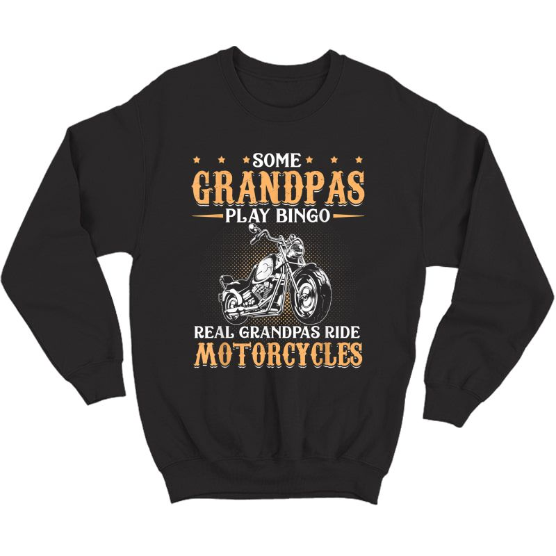 Real Grandpas Ride Motorcycles Gifts For Grandfather T-shirt Crewneck Sweater