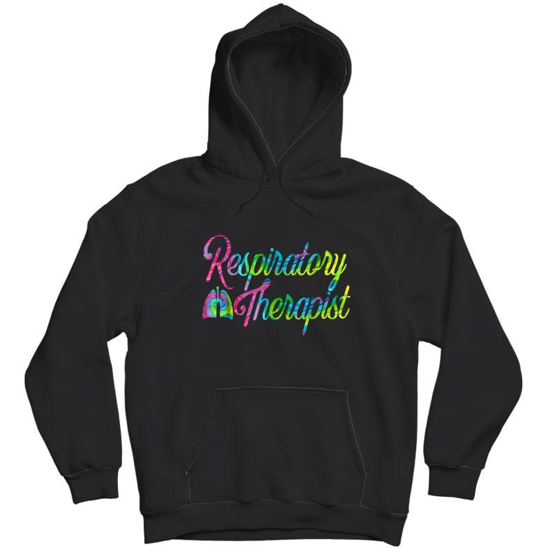 Respiratory Therapist Rt Care Week Tie Dye T-shirt Unisex Pullover Hoodie