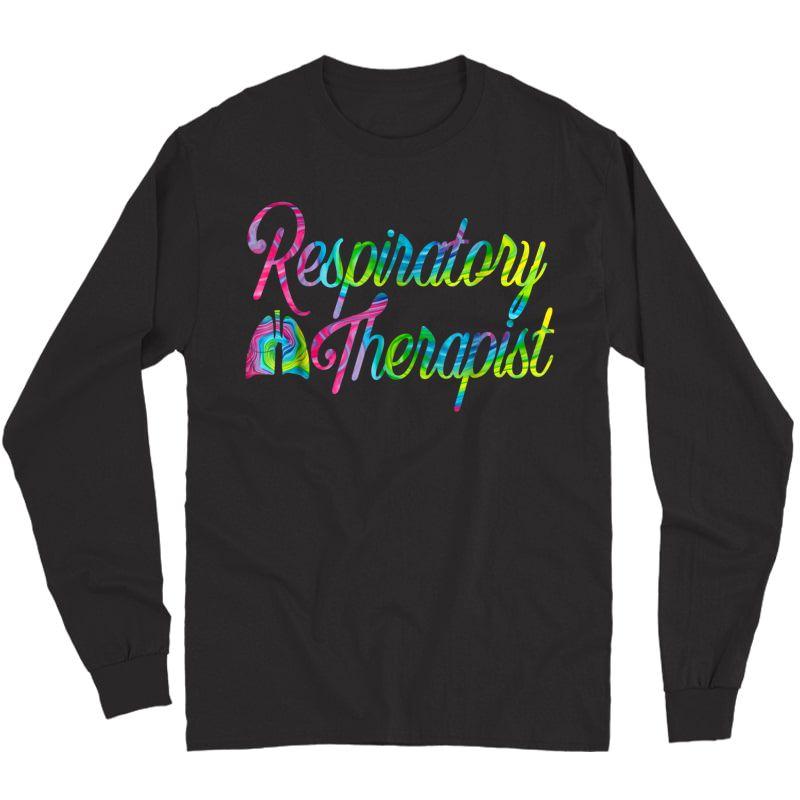 Respiratory Therapist Rt Care Week Tie Dye T-shirt Long Sleeve T-shirt